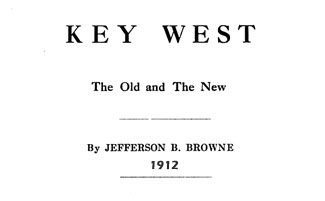 Title page of Key West The Old and The New, by Jefferson B Browne, 1912